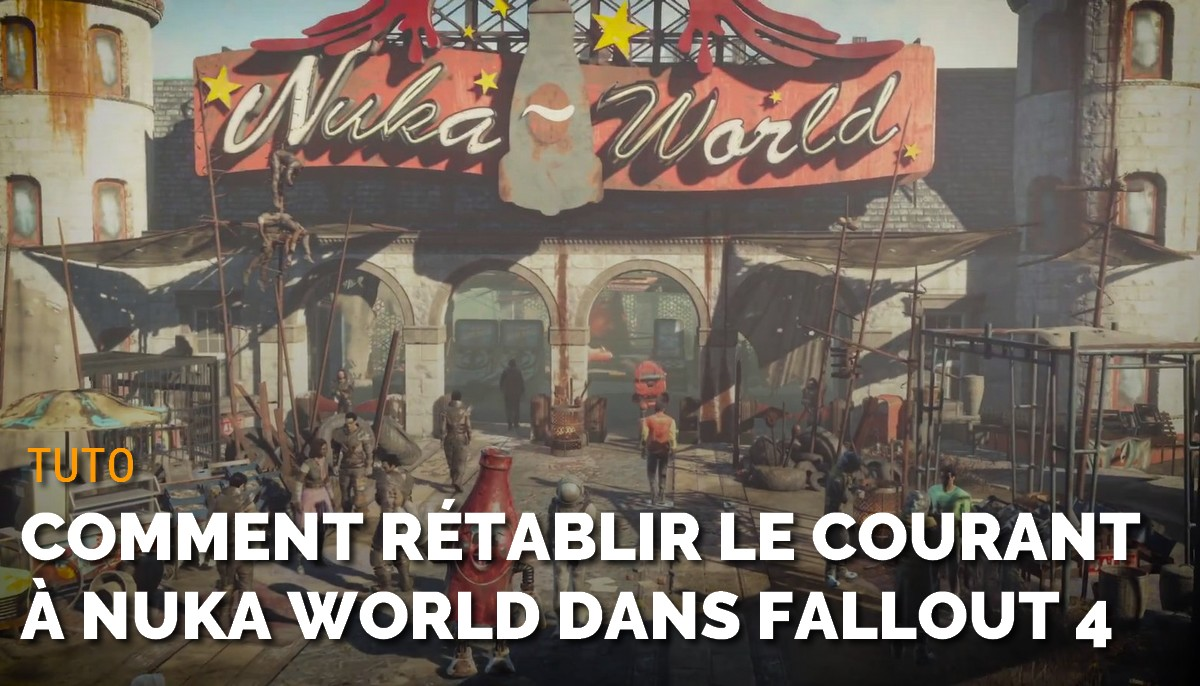 Comment rétablir le courant à Nuka World ?