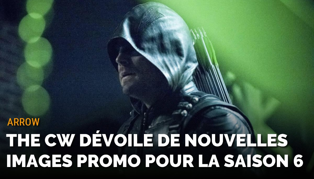 Arrow : The CW dévoile les photos promo du premier épisode de la saison 6