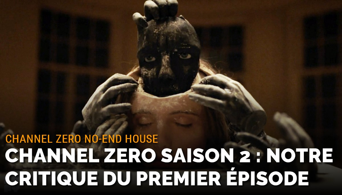Channel Zero No-End House : critique du premier épisode