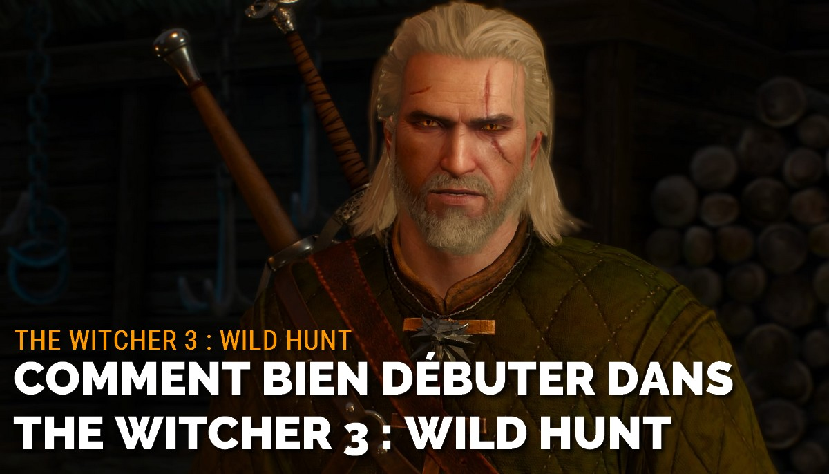 Comment débuter dans The Witcher 3