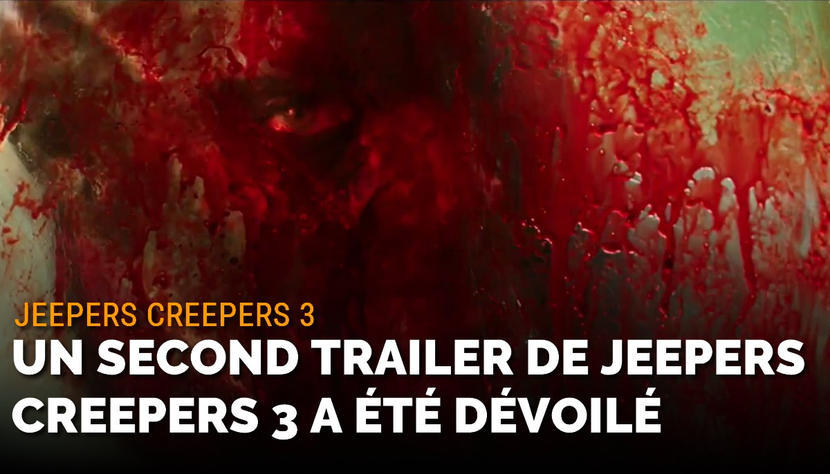 Jeepers Creepers 3 : un second trailer a été dévoilé