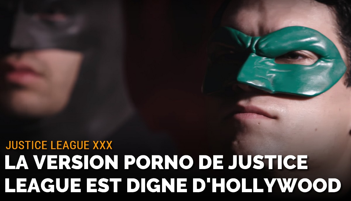 La version porno de Justice League est digne d'une production hollywoodienne