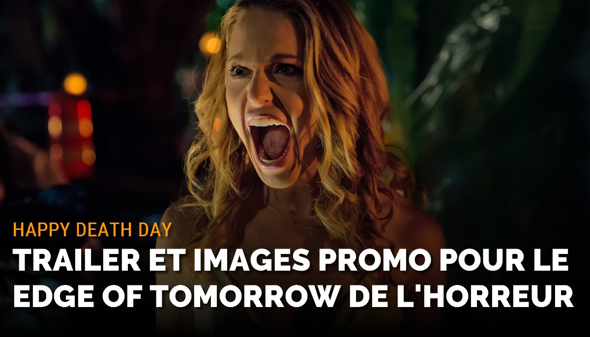Happy Death Day : trailer et images promo pour le Edge of Tomorrow de l'horreur
