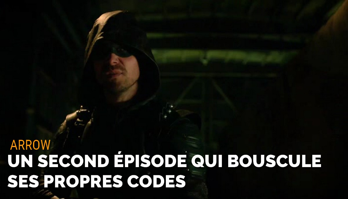 Arrow : un second épisode qui bouscule ses propres codes