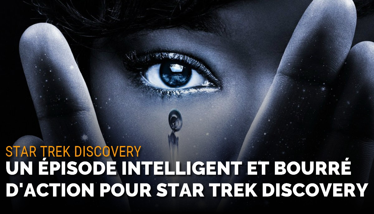Star Trek Discovery : un épisode intelligent bourré d'action