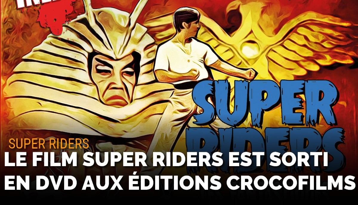 Le film Super Riders est sorti en DVD aux éditions Crocofilms