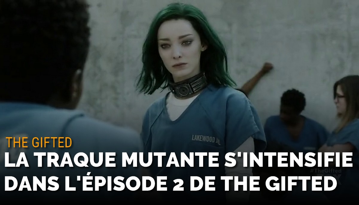 The Gifted : la traque mutante s'intensifie dans l'épisode 2