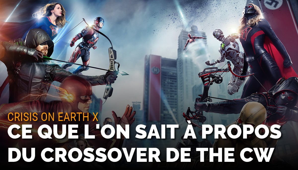 Crisis on Earth X : ce que l'on sait à propos du crossover