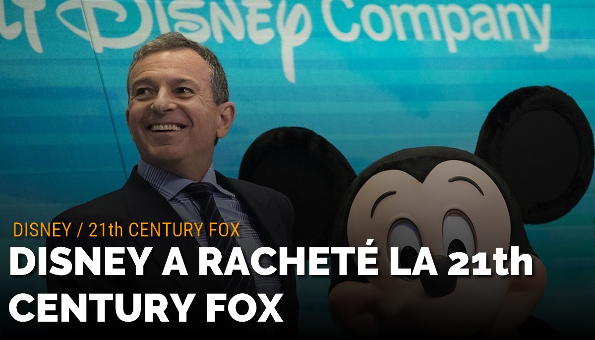 Disney a racheté le studio 21th Century Fox