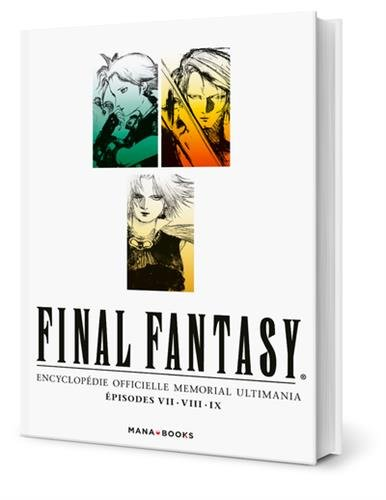 Final Fantasy : Encyclopédie officielle Mémorial Ultimania – Épisode VII.VIII.IX