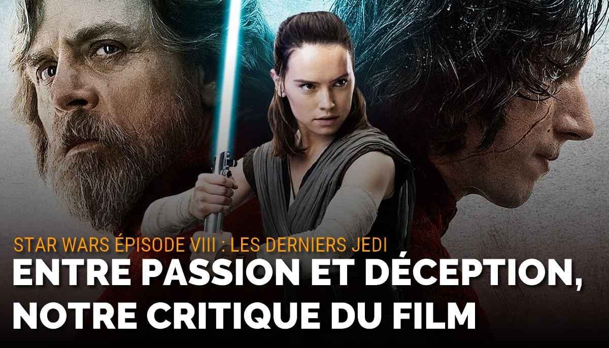 Star Wars 8 : entre passion et déception, critique du film