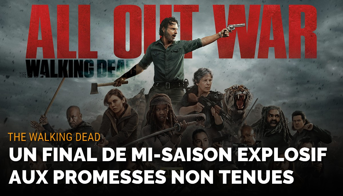 The Walking Dead : un final de mi-saison explosif aux promesses non tenues