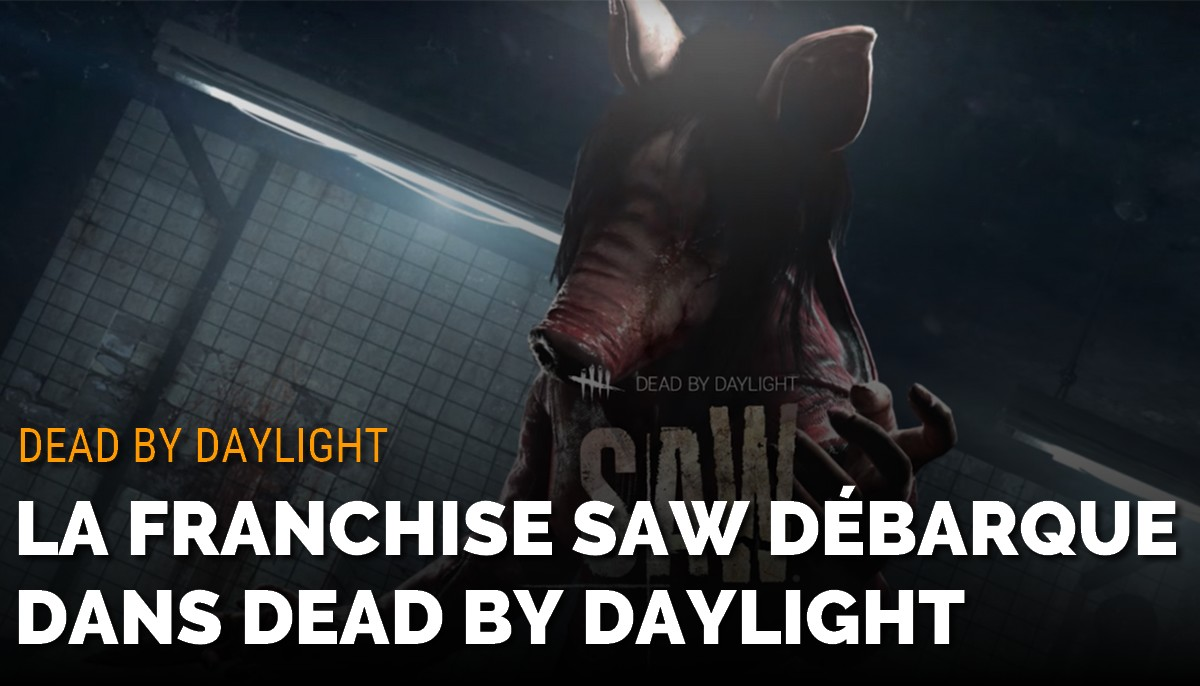 La franchise Saw débarque dans Dead By Daylight