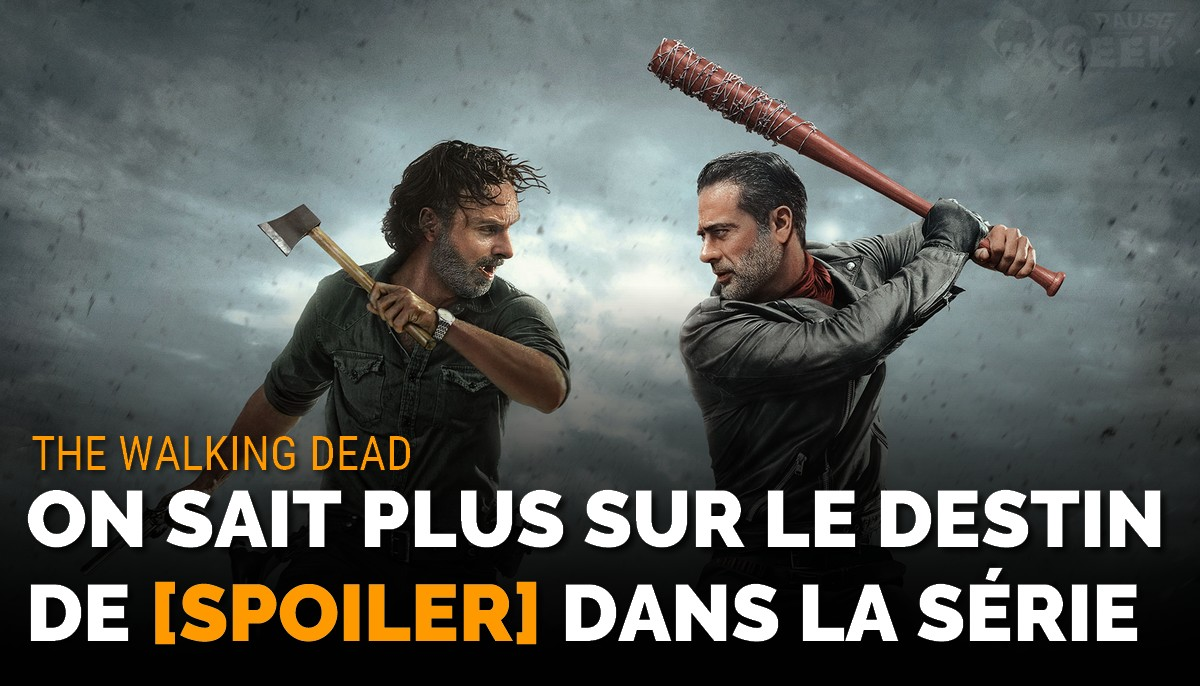 The Walking Dead : on en sait plus sur le destin de [spoiler]