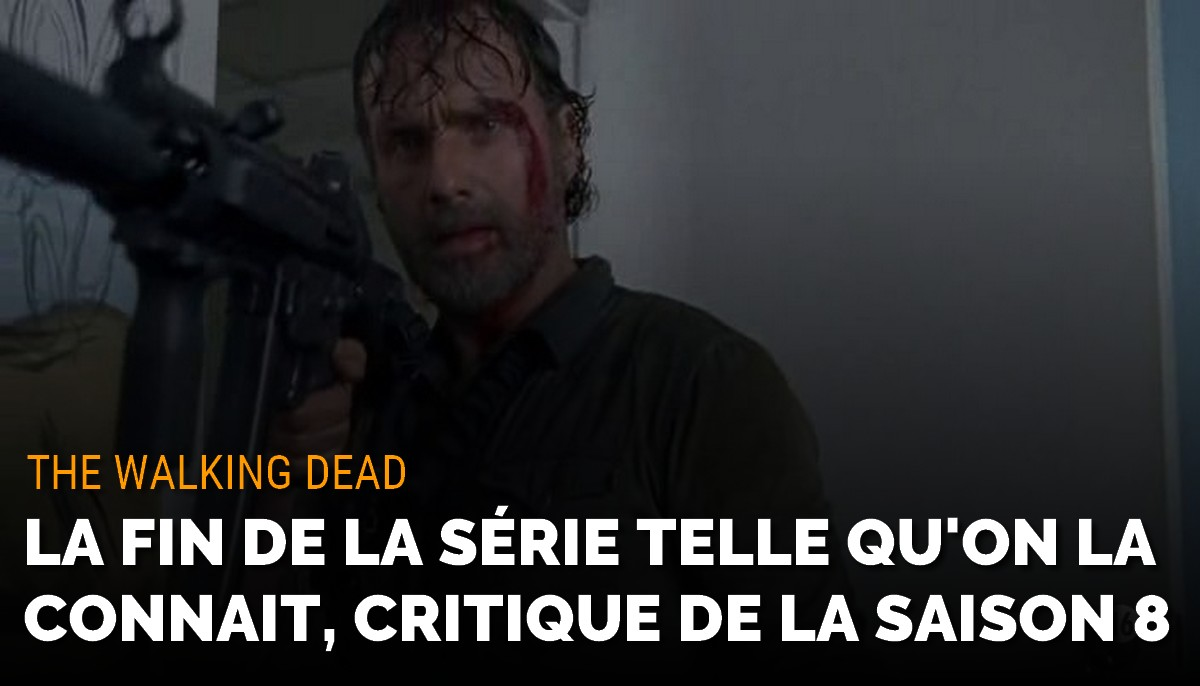 The Walking Dead saison 8 : la fin de la série telle qu'on la connaît