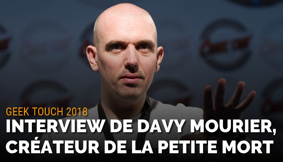 Interview de Davy Mourier à l'occasion du Geek Touch 2018