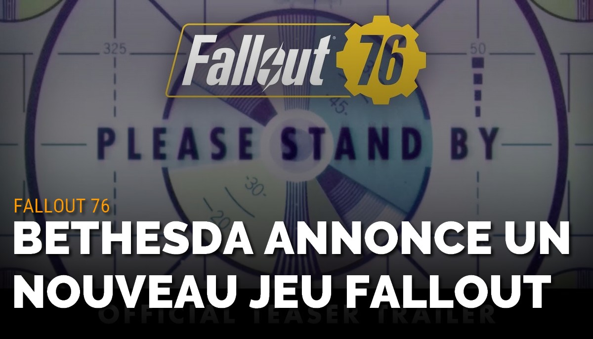 Bethesda annonce Fallout 76