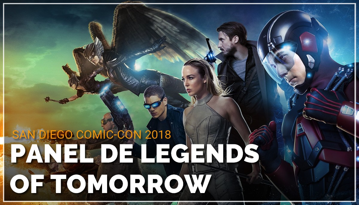 Panel de Legends of Tomorrow au Comic Con de San Diego 2018