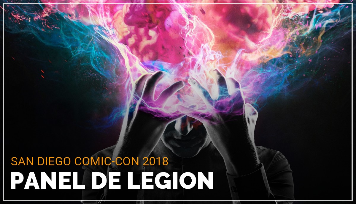 Panel de Legion au Comic Con de San Diego 2018
