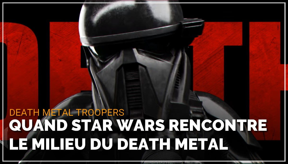 Quand Star Wars rencontre le milieu du Death Metal