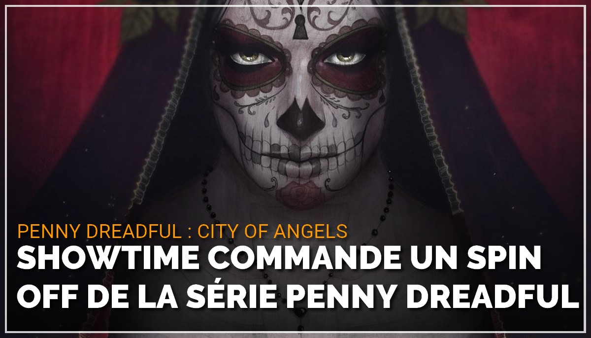 Showtime commande un spin off de Penny Dreadfull