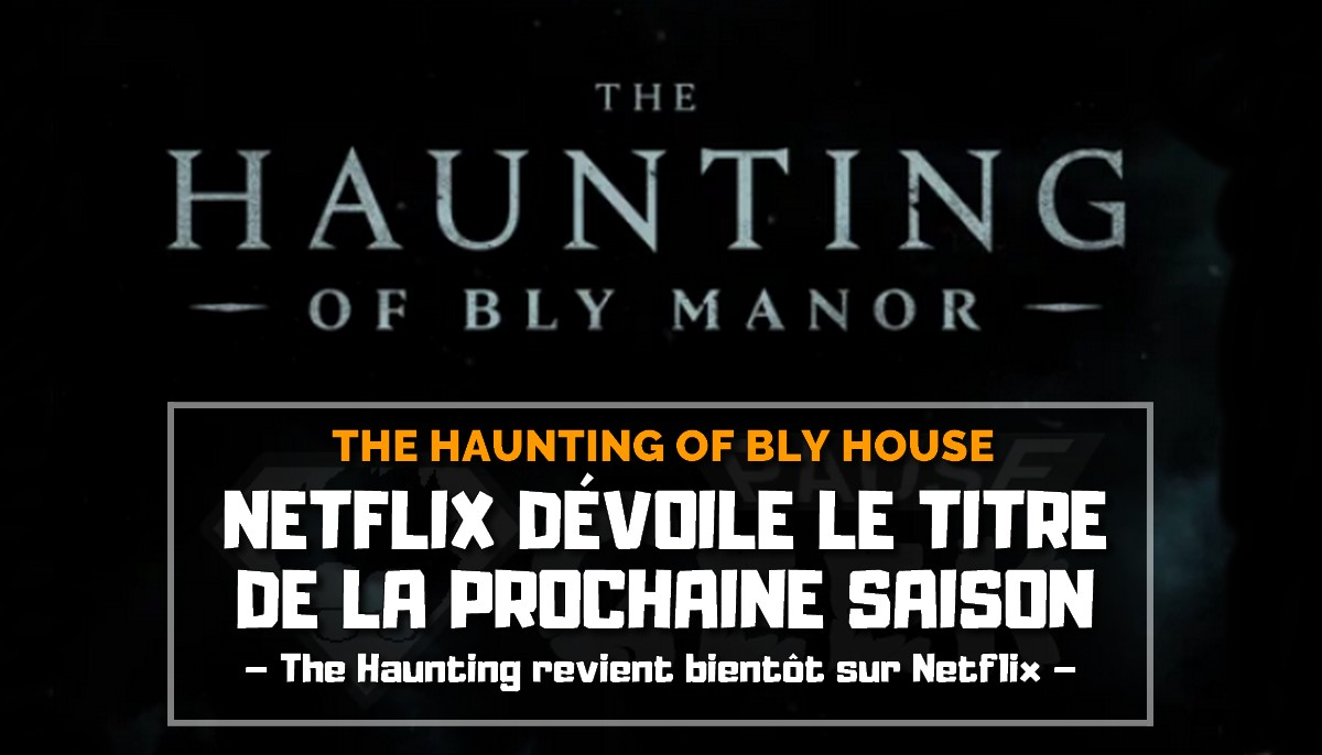 Netflix annonce la suite de la série The Haunting of Hill House