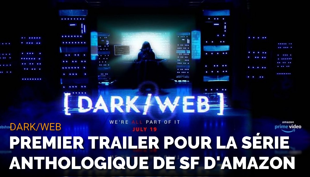 Trailer de Dark/Web le Black Mirror d'Amazon